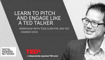 Learn to Pitch and Engage like a TED talker with Jon Yeo, curator TEDxMelbourne & Digital Womens Network, 3rd March Melb