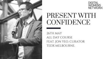 Learn to present confidently with Jon Yeo & Digital Women's Network