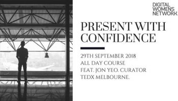Learn to present with confidence and pitch like a TED talker with Jon Yeo, curator TEDxMelbourne & Digital Womens Network